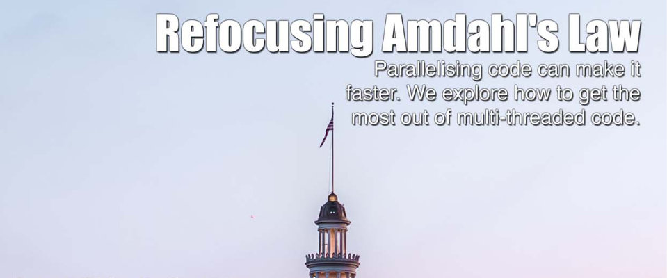 Refocusing Amdahl's Law